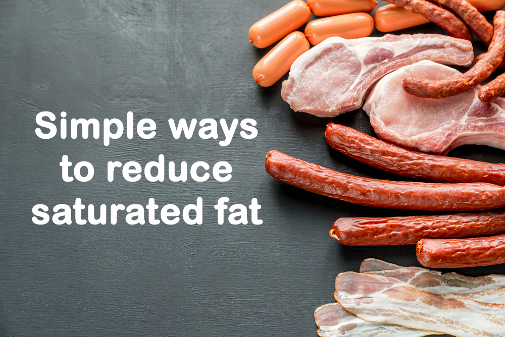 Simple ways to reduce saturated fat